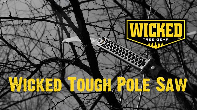 Wicked Tree Gear Wicked Tough Pole Saw